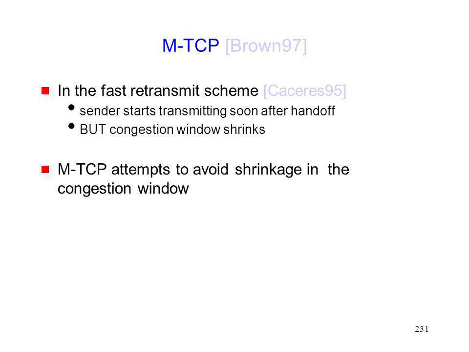 M-TCP [Brown97] In the fast retransmit scheme [Caceres95]